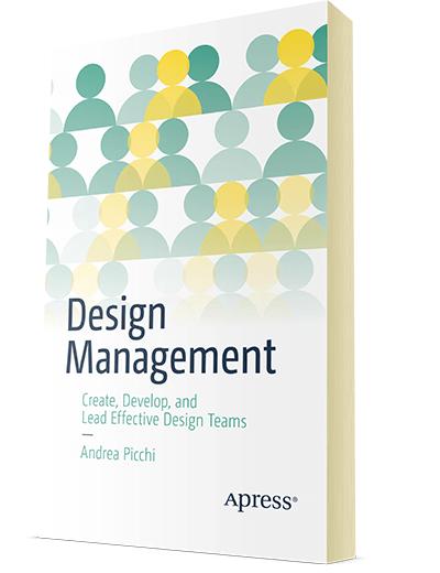 Design Management - Create, Develop and Lead Effective Design Team - Andrea Picchi